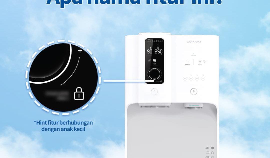Tebak nama fiturnya! Fitur yang aman digunakan pada lingkungan keluarga. Air panas tidak akan keluar...